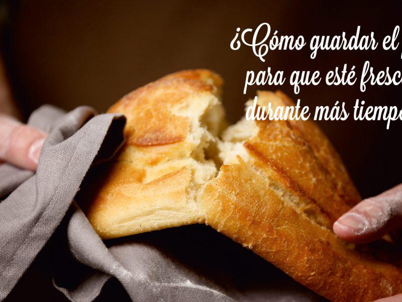 Cómo guardar el pan para que esté fresco durante más tiempo